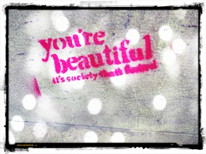 You´re beautiful.