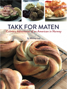 Takk for maten – Thanks for the food. Die kulinarischen Abenteuer einer Amerikanerin in Norwegen.